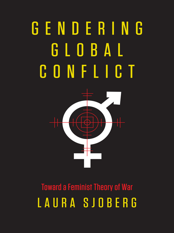 Gendering Global Conflict: Toward a Feminist Theory of War free download