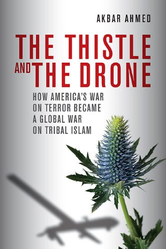 The Thistle and the Drone: How America's War on Terror Became a Global War on Tribal Islam free download