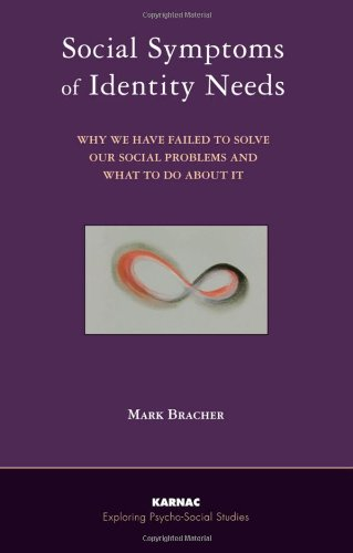 Social Symptoms of Identity Needs: Why We Have Failed to Solve Our Social Problems and What to do About It free download