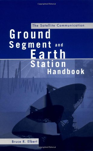 The Satellite Communication Ground Segment and Earth Station Handbook by Bruce Elbert free download