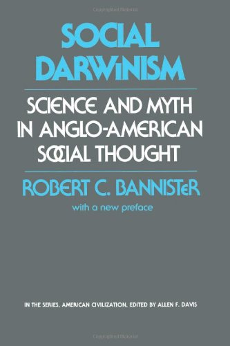 Social Darwinism: Science and Myth in Anglo-American Social Though free download