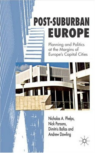 Post-Suburban Europe: Planning and Politics at the Margins of Europe's Capital Cities free download