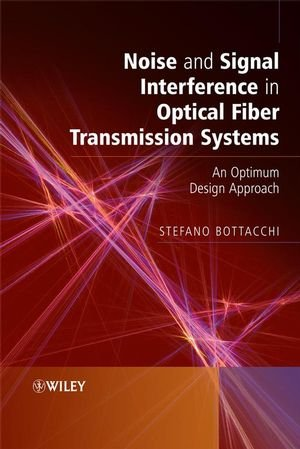 Noise and Signal Interference in Optical Fiber Transmission Systems: An Optimum Design Approach free download
