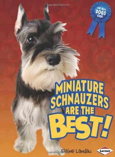 Miniature Schnauzers Are the Best! (Best Dogs Ever) free download