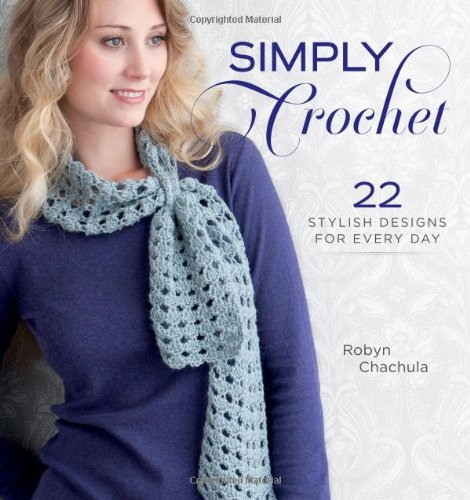 Simply Crochet: 22 Stylish Designs for Everyday free download