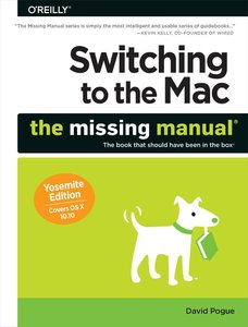Switching to the Mac: The Missing Manual, Yosemite Edition free download