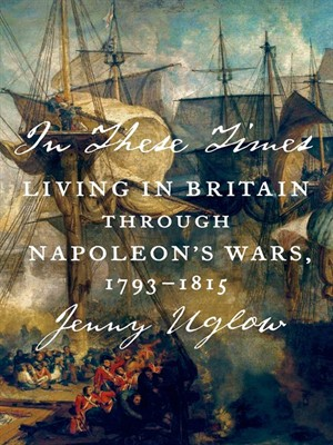 In These Times: Living in Britain Through Napoleon's Wars, 1793-1815 free download