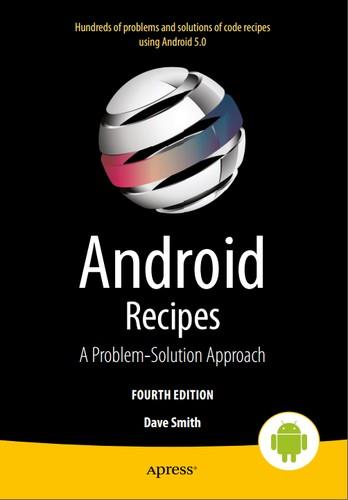 Android Recipes: A Problem-Solution Approach for Android 5.0, 4th edition free download