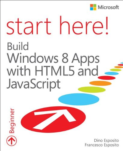 Start Here! Build Windows 8 Apps with HTML5 and javascript by Francesco Esposito free download