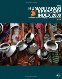The Humanitarian Response Index (HRI) 2009: Whose Crisis? Clarifying Donor's Priorities free download