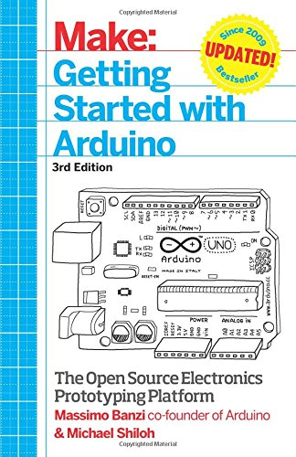 Make: Getting Started with Arduino: The Open Source Electronics Prototyping Platform free download