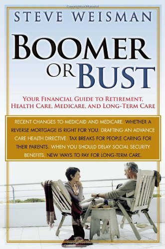 Boomer or Bust: Your Financial Guide to Retirement, Health Care, Medicare, and Long-Term Care free download