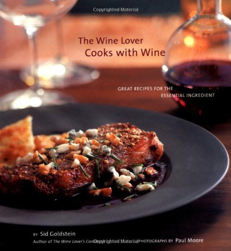The Wine Lover Cooks with Wine: Great Recipes for the Essential Ingredient free download