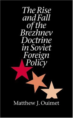 The Rise and Fall of the Brezhnev Doctrine in Soviet Foreign Policy (The New Cold War History) free download