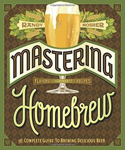 Mastering Homebrew: The Complete Guide to Brewing Delicious Beer free download