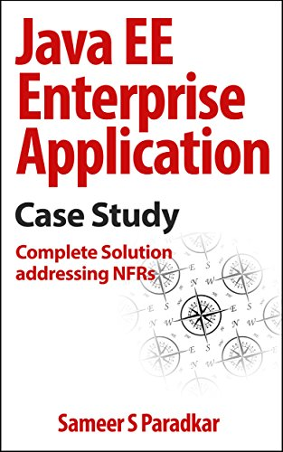 Java EE Enterprise Application Case Study: Complete Solution addressing NFRs free download