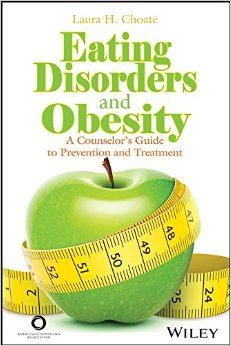 Eating Disorders and Obesity: A Counselor's Guide to Prevention and Treatment free download