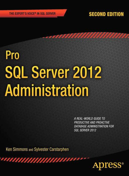 Pro SQL Server 2012 Administration - Ken Simmons & Sylvester Carstarphen free download