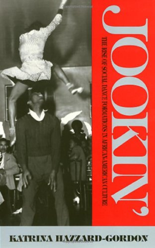 Jookin': The Rise of Social Dance Formations in African-American Culture free download