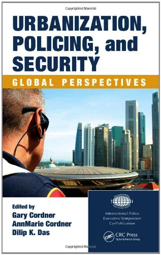 Urbanization, Policing, and Security: Global Perspectives (International Police Executive Symposia) free download