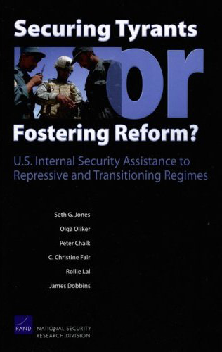 Securing Tyrants or Fostering Reform? U.S. Internal Security Assistance to Repressive and Transitioning Regimes free download