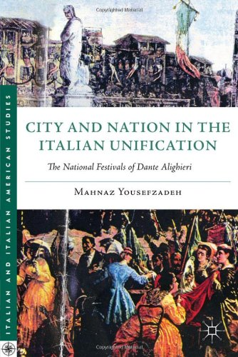 City and Nation in the Italian Unification: The National Festivals of Dante Alighieri free download