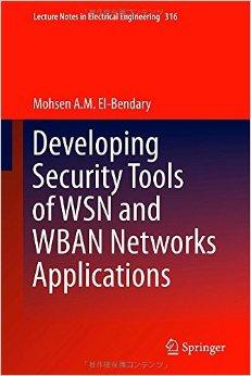Developing Security Tools of WSN and WBAN Networks Applications free download