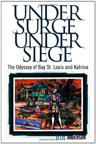 Under Surge, Under Siege: The Odyssey of Bay St. Louis and Katrina free download