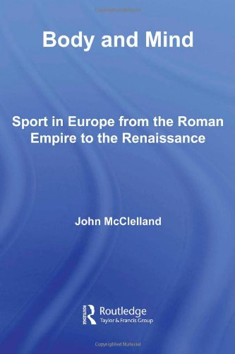 Body and Mind: Sport in Europe from the Roman Empire to the Renaissance free download