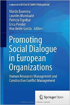 Promoting Social Dialogue in European Organizations: Human Resources Management and Constructive Conflict Management free download