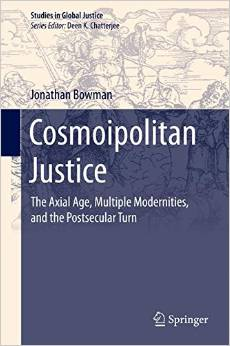 Cosmoipolitan Justice: The Axial Age, Multiple Modernities, and the Postsecular Turn free download
