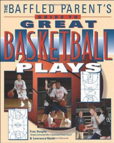 The Baffled Parent's Guide to Great Basketball Plays free download