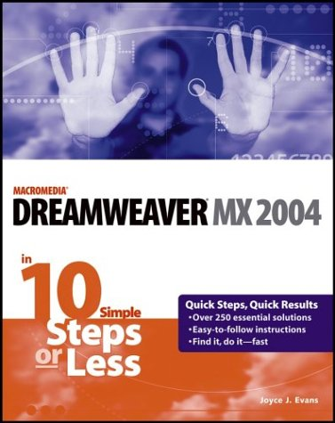 Dreamweaver MX 2004 in 10 Simple Steps or Less (10 Steps or Less) free download