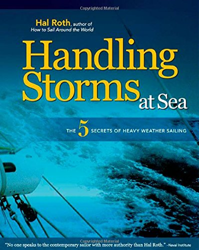 HANDLING STORMS AT SEA: The 5 Secrets of Heavy Weather Sailing free download