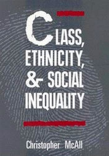 Class, Ethnicity and Social Inequality (McGill-Queen's Studies in Ethnic History Series) free download