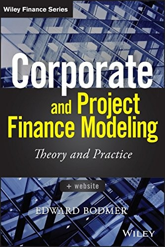 Corporate and Project Finance Modeling: Theory and Practice free download