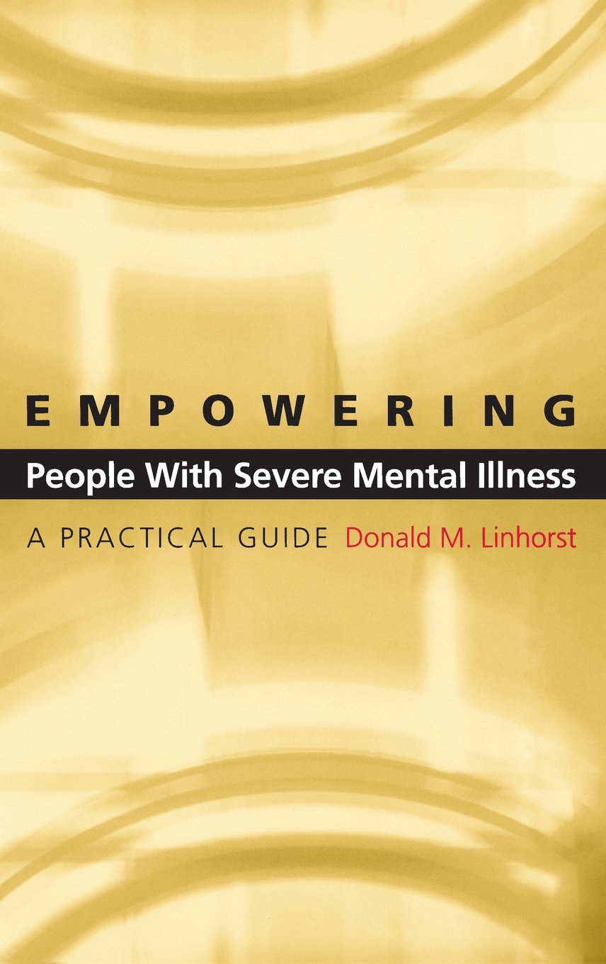 Empowering People with Severe Mental Illness: A Practical Guide free download