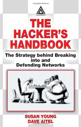 The Hacker's Handbook: The Strategy Behind Breaking Into and Defending Networks free download