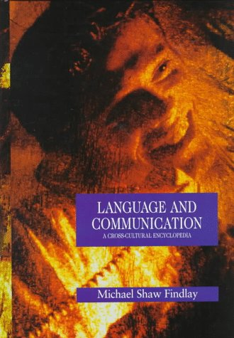 Language and Communication: A Cross-Cultural Encyclopedia free download