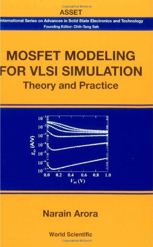 Mosfet Modeling for VLSI Simulation: Theory And Practice (International Series on Advances in Solid State Electronics) free download