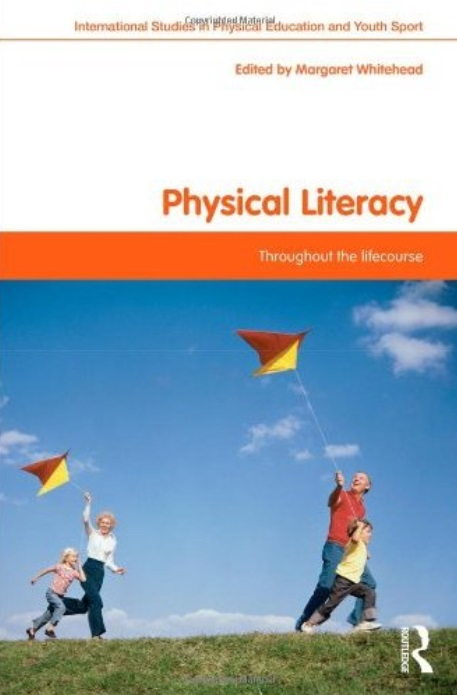 Physical Literacy: Throughout the Lifecourse free download