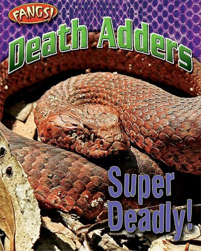 Death Adders: Super Deadly! (Fangs) free download