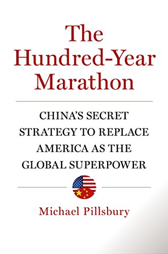 The Hundred-Year Marathon: China's Secret Strategy to Replace America as the Global Superpower free download