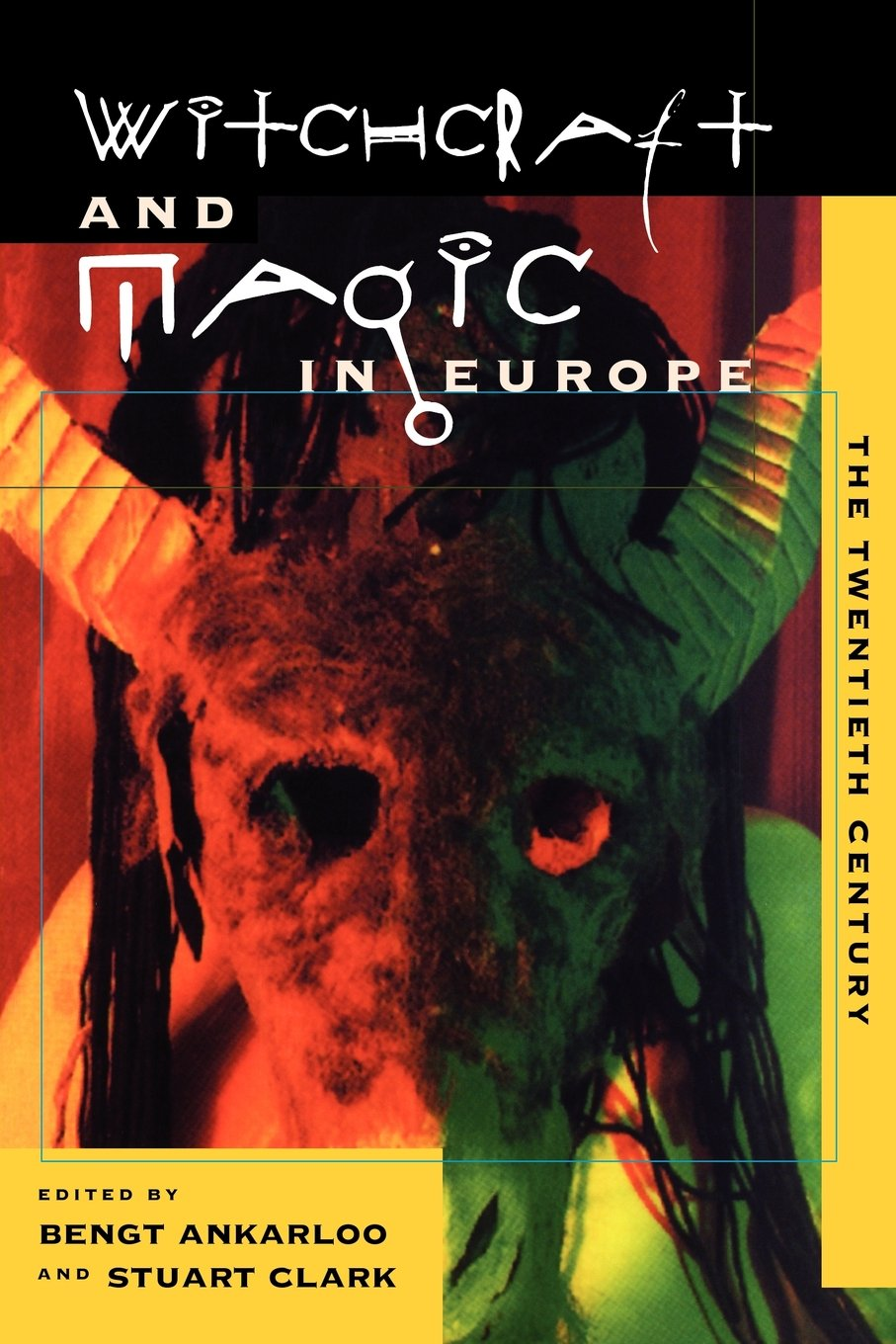 Witchcraft and Magic in Europe, Vol. 6: The Twentieth Century (Witchcraft and Magic in Europe) free download