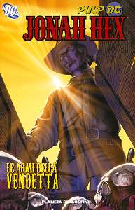 Jonah Hex - Volume 2 - Le Armi della Vendetta free download