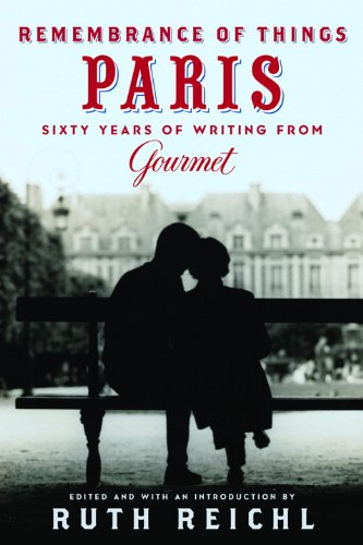 Remembrance of Things Paris: Sixty Years of Writing from Gourmet free download