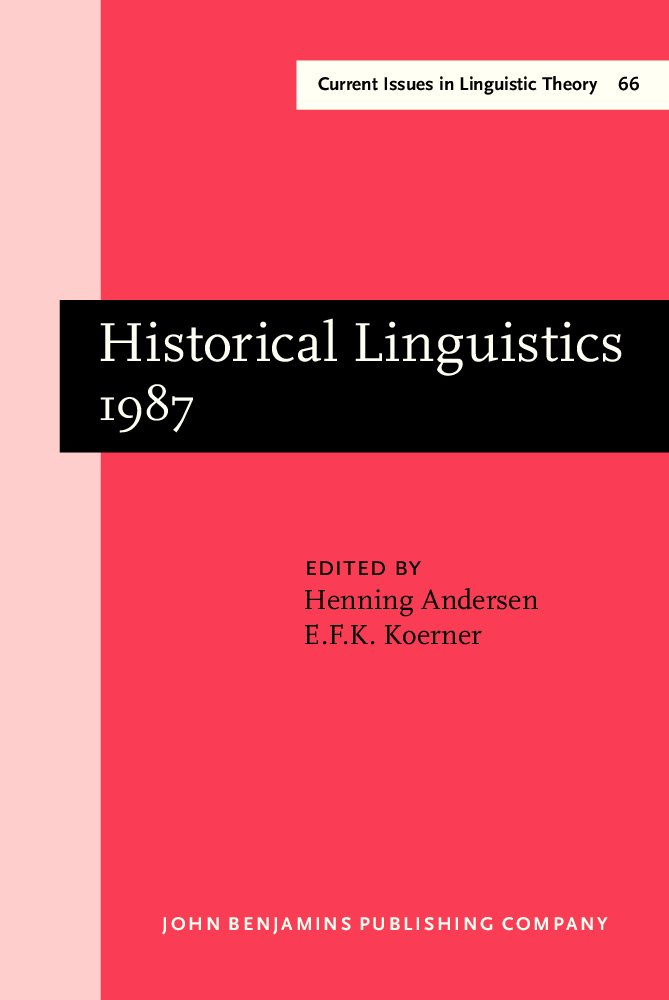 Historical Linguistics 1987: Papers from the 8th International Conference on Historical Linguistics, Lille free download