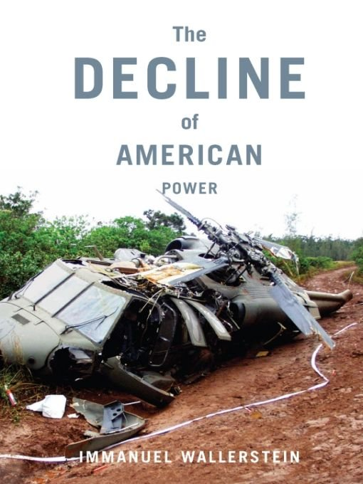 The Decline of American Power: The U.S. in a Chaotic World free download