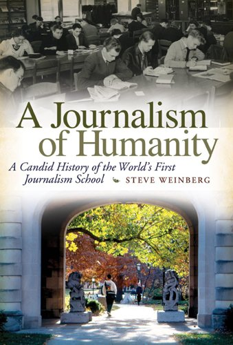 A Journalism of Humanity: A Candid History of the World's First Journalism School free download