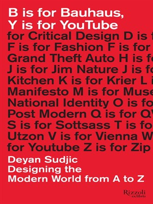 B is for Bauhaus, Y is for YouTube: Designing the Modern World from A to Z free download